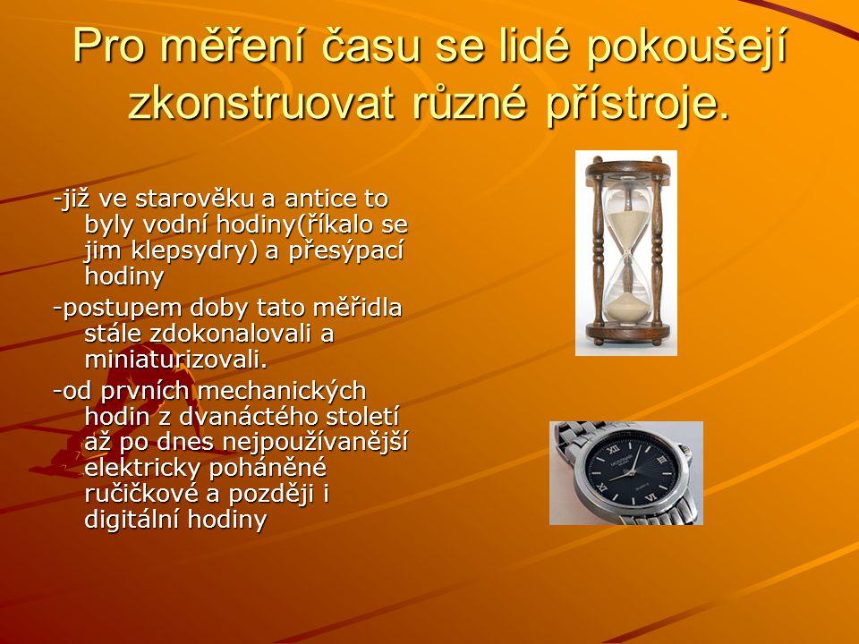 Pro měření času se lidé pokoušejí zkonstruovat různé přístroje.