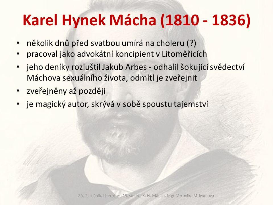 Karel Hynek Mácha (1810 - 1836) několik dnů před svatbou umírá na choleru ( ) pracoval jako advokátní koncipient v Litoměřicích.