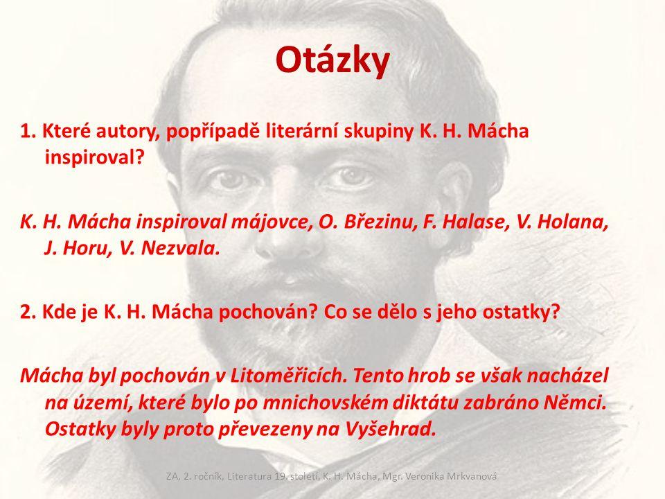 Otázky 1. Které autory, popřípadě literární skupiny K. H. Mácha inspiroval