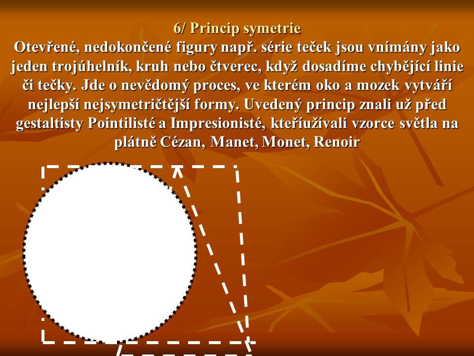 6/ Princip symetrie Otevřené, nedokončené figury např