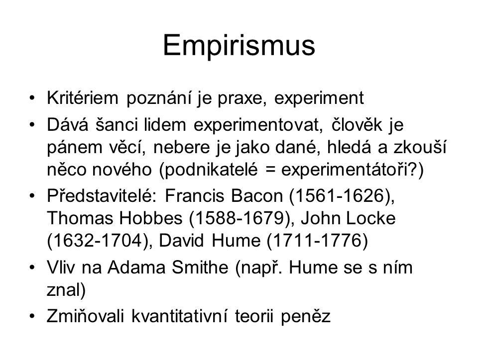 Empirismus Kritériem poznání je praxe, experiment
