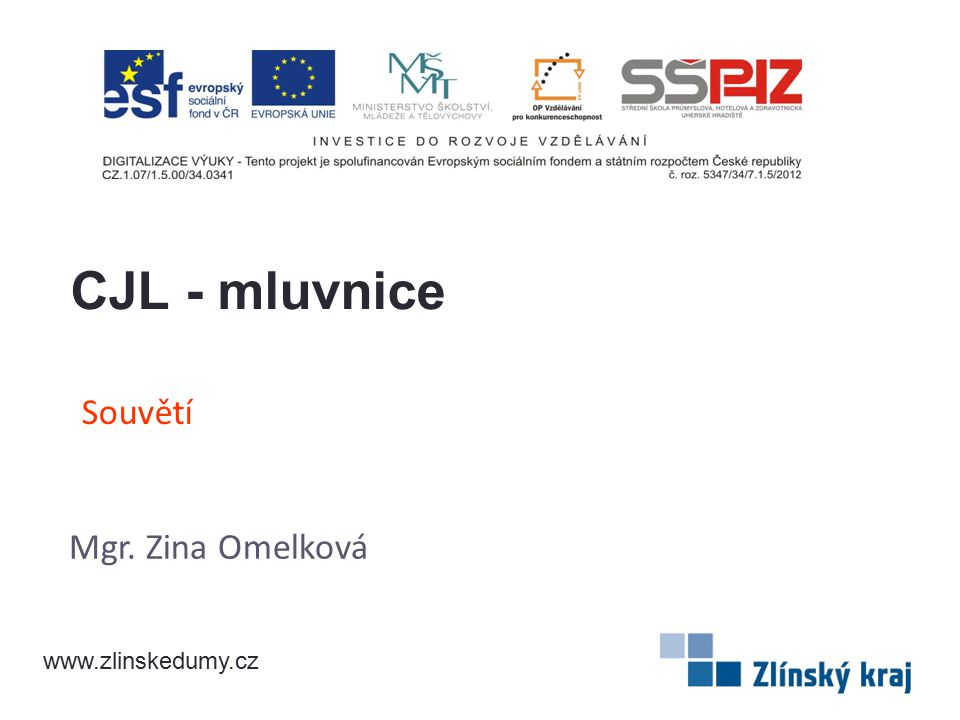CJL - mluvnice Souvětí Mgr. Zina Omelková www.zlinskedumy.cz