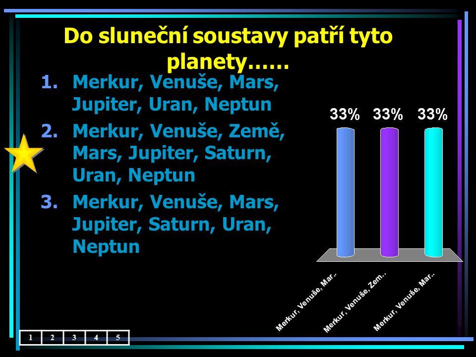 Do sluneční soustavy patří tyto planety……