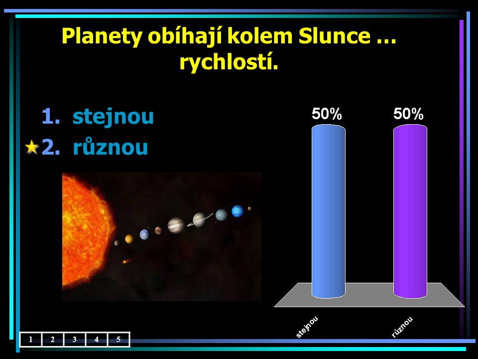 Planety obíhají kolem Slunce … rychlostí.