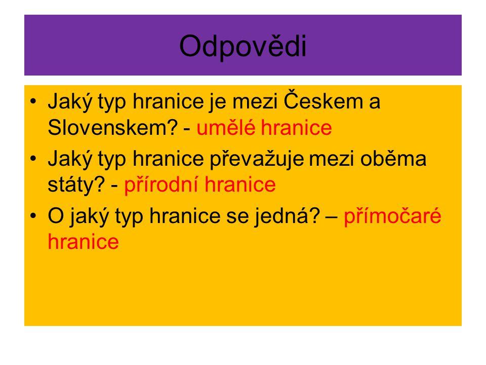 Odpovědi Jaký typ hranice je mezi Českem a Slovenskem - umělé hranice