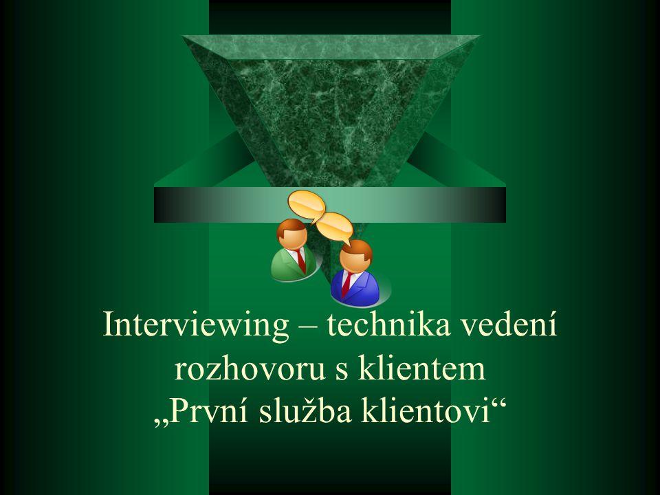 """Interviewing – technika vedení rozhovoru s klientem """"První služba klientovi"""