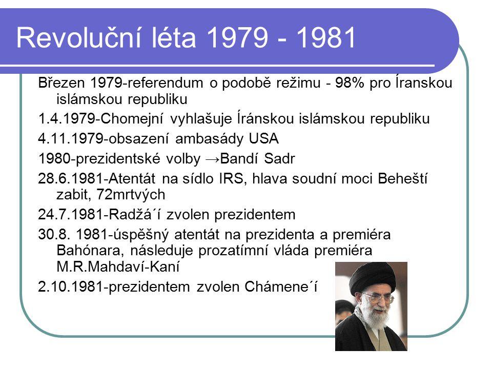 Revoluční léta 1979 - 1981 Březen 1979-referendum o podobě režimu - 98% pro Íranskou islámskou republiku.