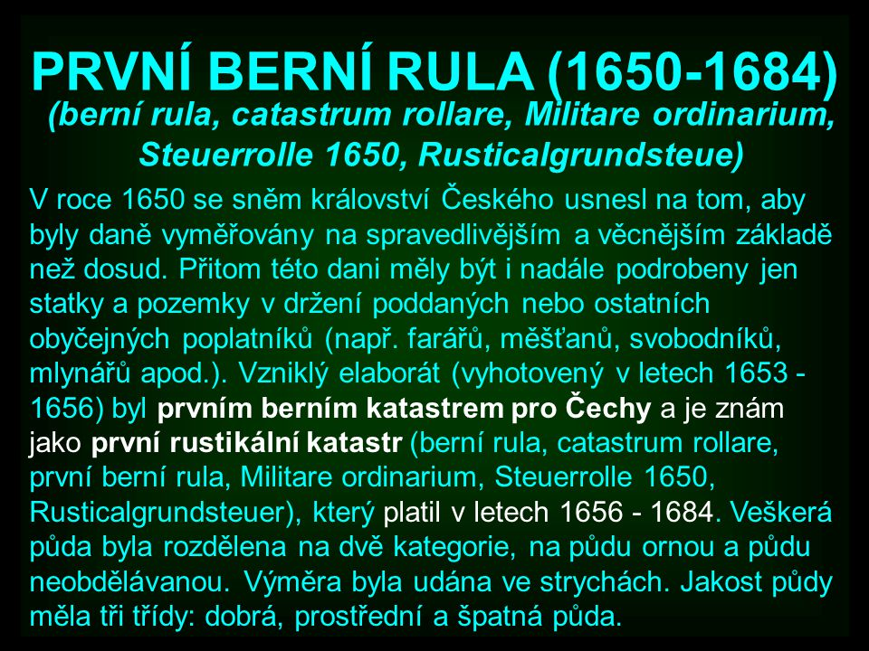 PRVNÍ BERNÍ RULA (1650-1684) (berní rula, catastrum rollare, Militare ordinarium, Steuerrolle 1650, Rusticalgrundsteue)
