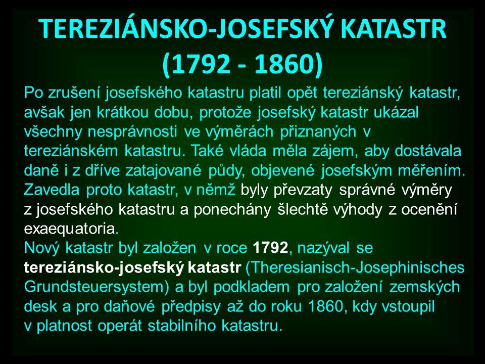 TEREZIÁNSKO-JOSEFSKÝ KATASTR (1792 - 1860)