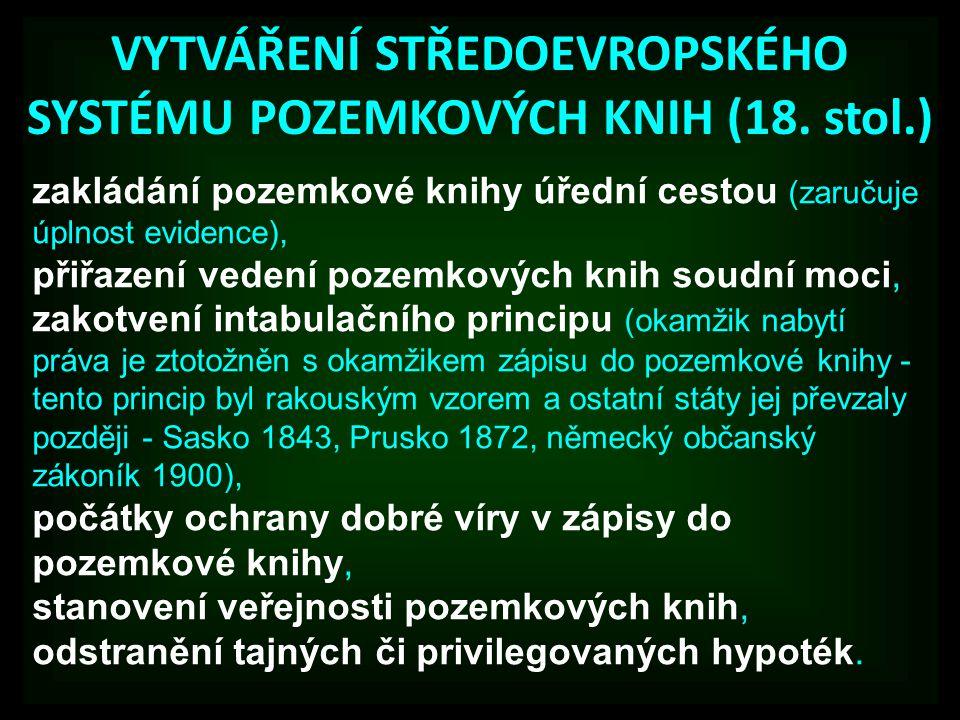 VYTVÁŘENÍ STŘEDOEVROPSKÉHO SYSTÉMU POZEMKOVÝCH KNIH (18. stol.)