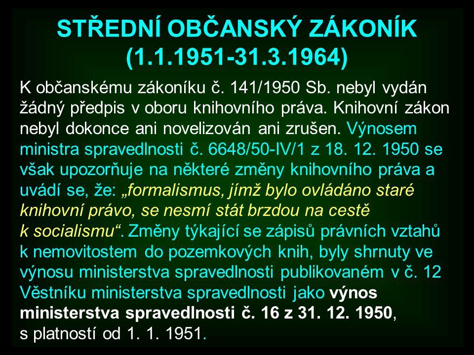 STŘEDNÍ OBČANSKÝ ZÁKONÍK (1.1.1951-31.3.1964)