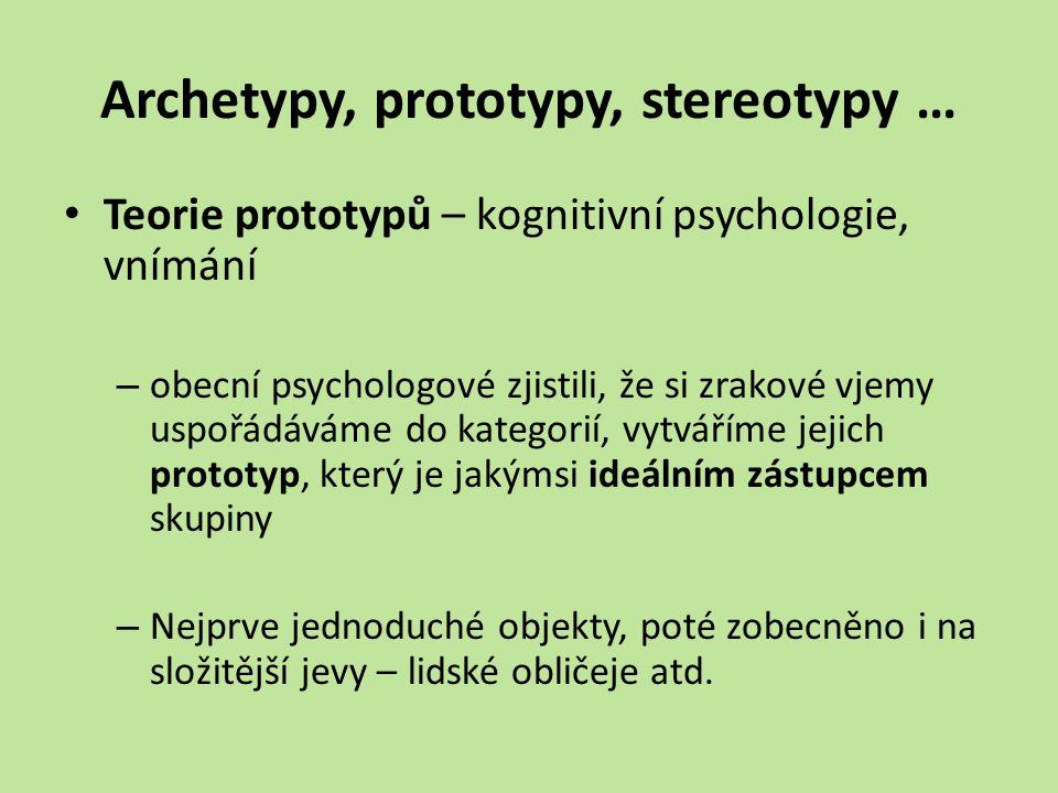 Archetypy, prototypy, stereotypy …