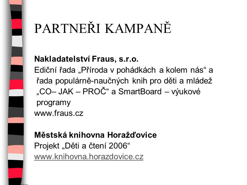 PARTNEŘI KAMPANĚ Nakladatelství Fraus, s.r.o.