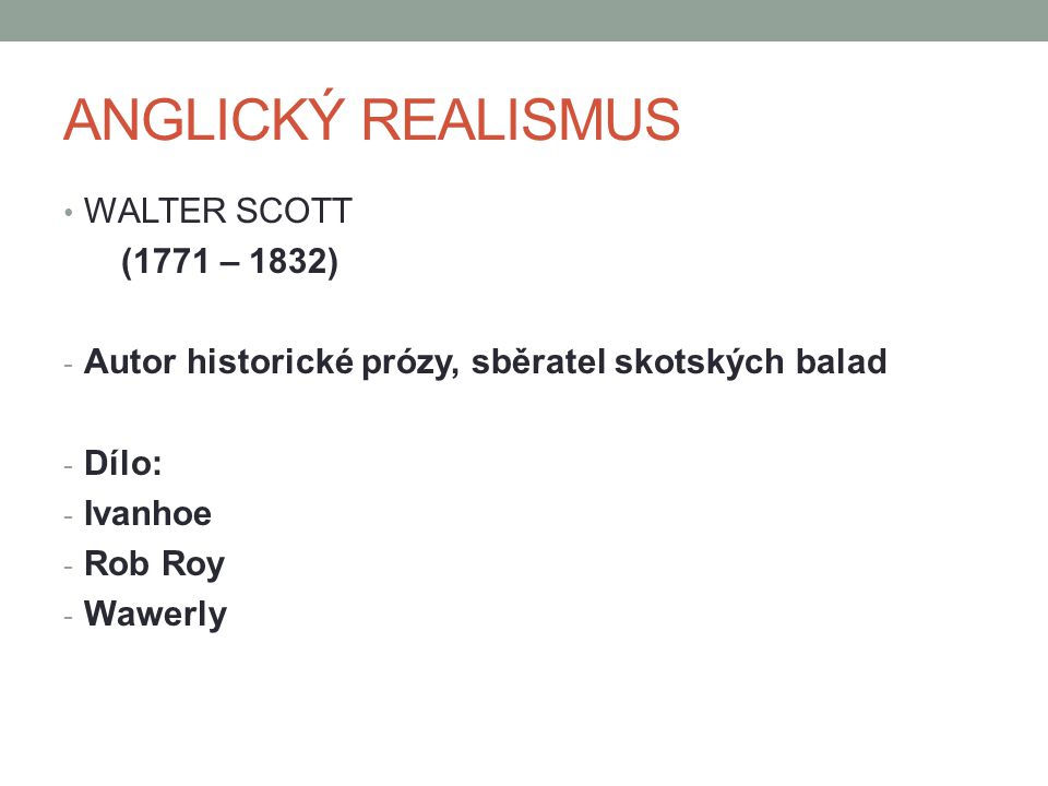 ANGLICKÝ REALISMUS WALTER SCOTT (1771 – 1832)