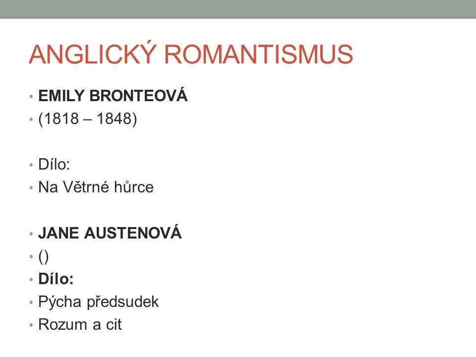ANGLICKÝ ROMANTISMUS EMILY BRONTEOVÁ (1818 – 1848) Dílo: