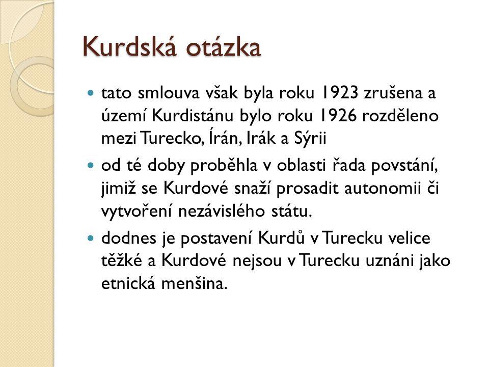 Kurdská otázka tato smlouva však byla roku 1923 zrušena a území Kurdistánu bylo roku 1926 rozděleno mezi Turecko, Írán, Irák a Sýrii.