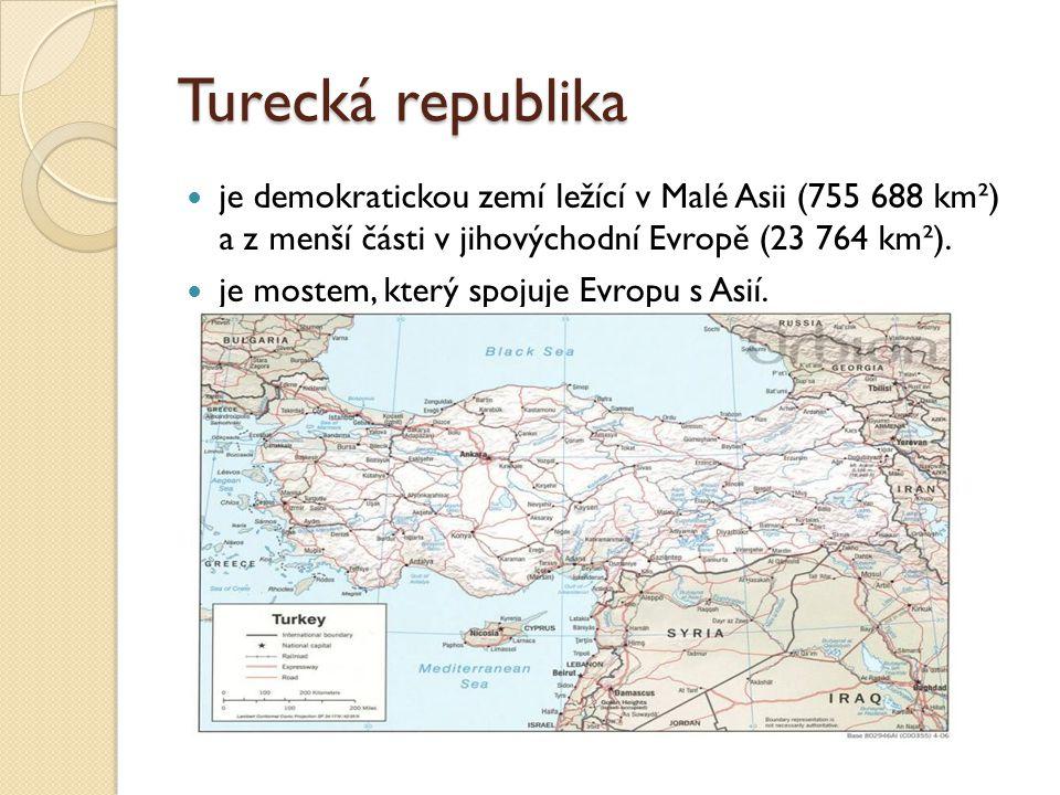 Turecká republika je demokratickou zemí ležící v Malé Asii (755 688 km²) a z menší části v jihovýchodní Evropě (23 764 km²).