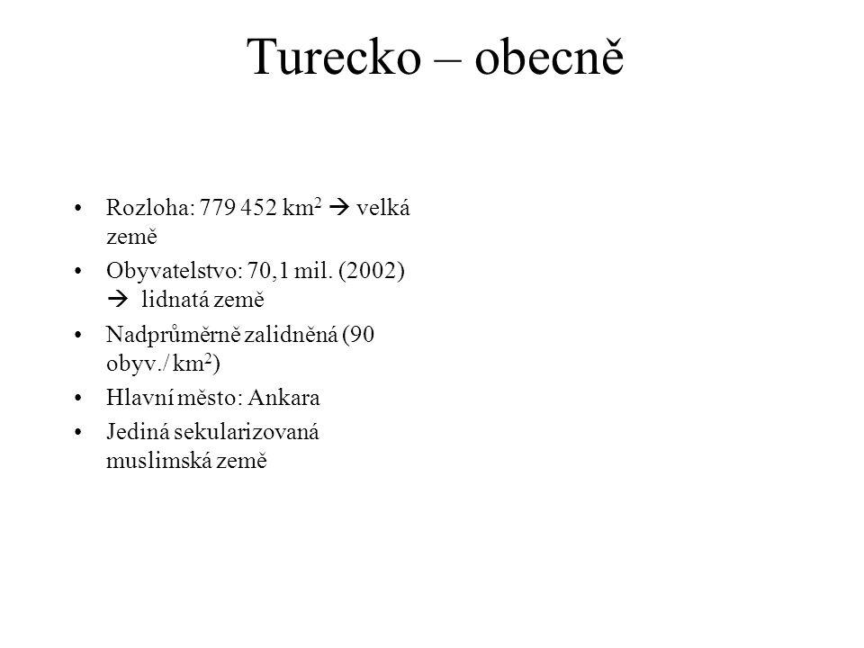 Turecko – obecně Rozloha: 779 452 km2  velká země