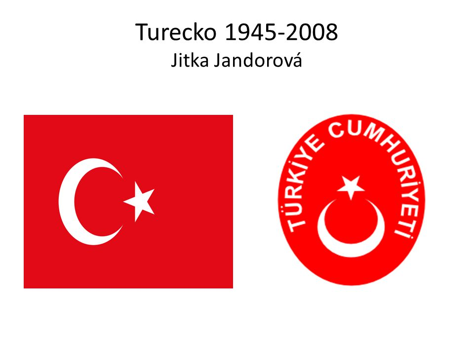 Turecko 1945-2008 Jitka Jandorová