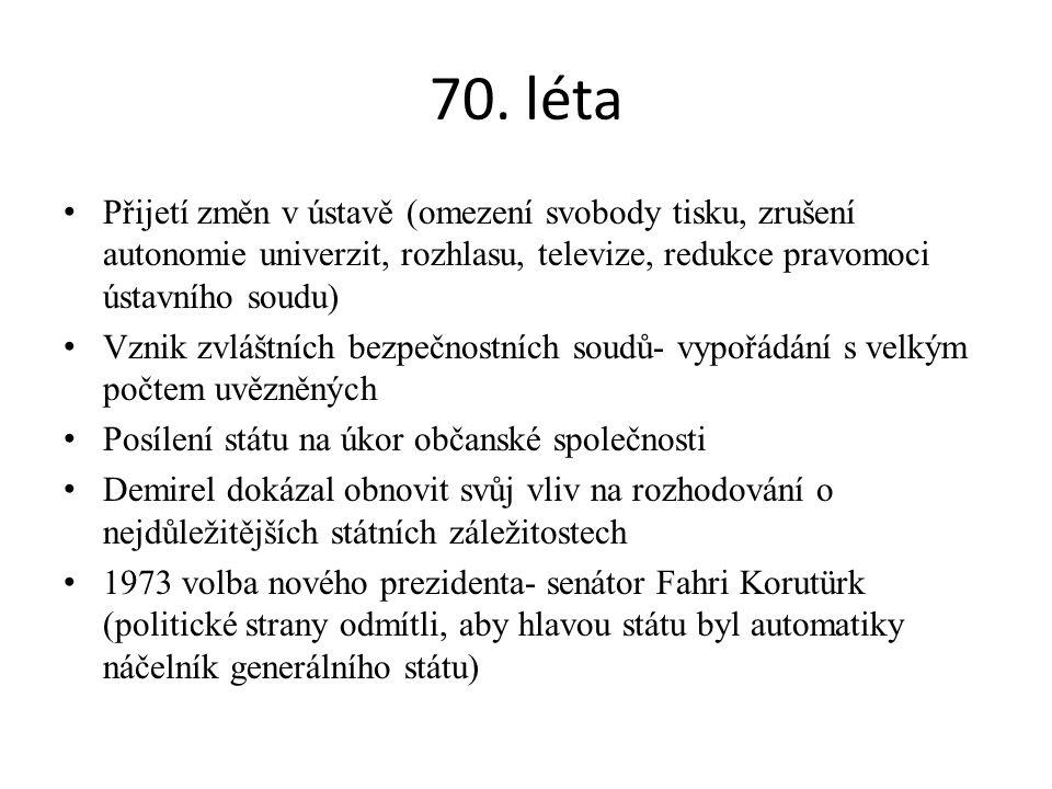 70. léta Přijetí změn v ústavě (omezení svobody tisku, zrušení autonomie univerzit, rozhlasu, televize, redukce pravomoci ústavního soudu)