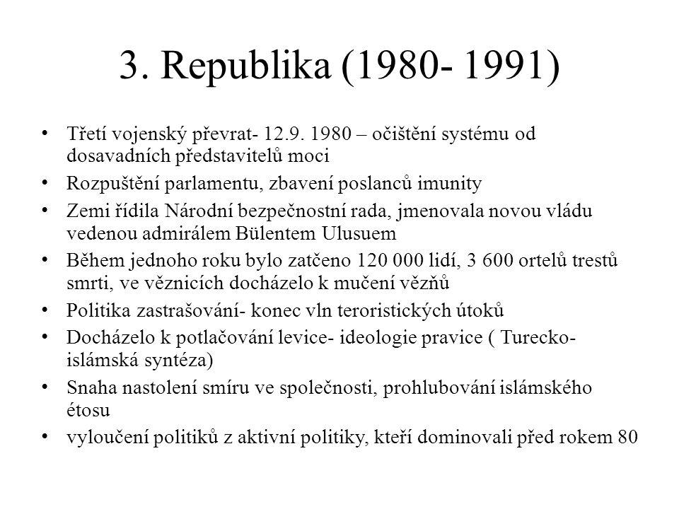 3. Republika (1980- 1991) Třetí vojenský převrat- 12.9. 1980 – očištění systému od dosavadních představitelů moci.
