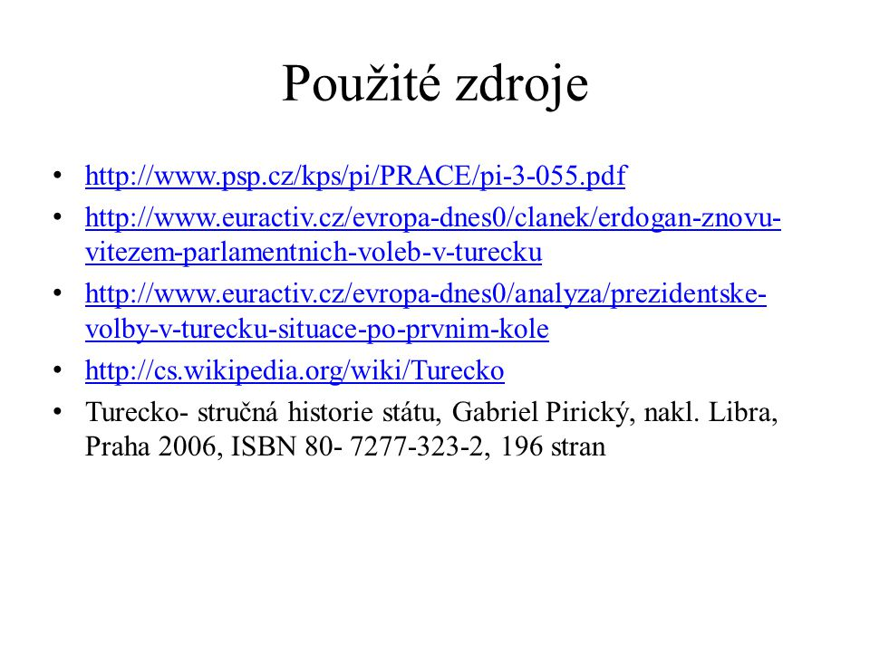 Použité zdroje http://www.psp.cz/kps/pi/PRACE/pi-3-055.pdf