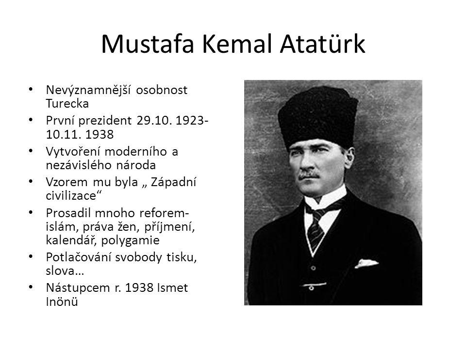 Mustafa Kemal Atatürk Nevýznamnější osobnost Turecka