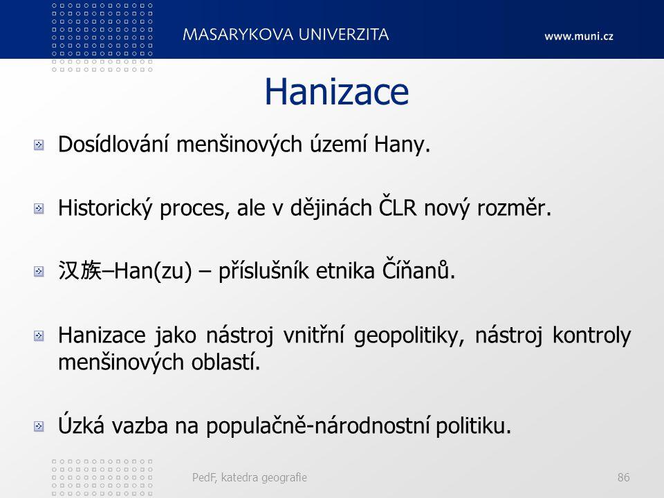 Hanizace Dosídlování menšinových území Hany.