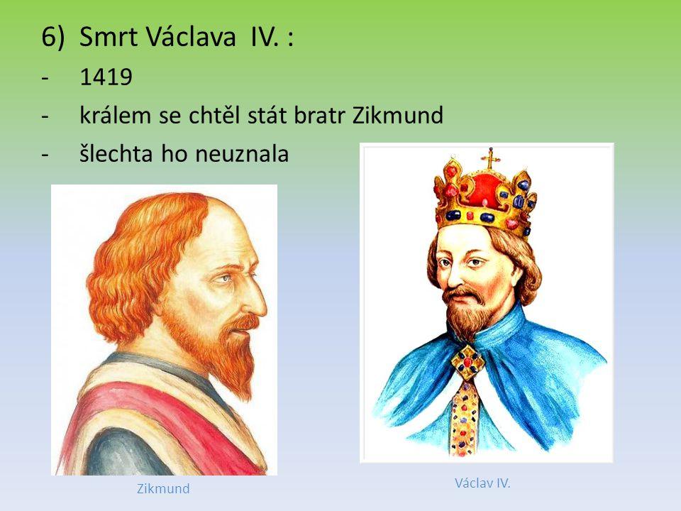Smrt Václava IV. : 1419 králem se chtěl stát bratr Zikmund