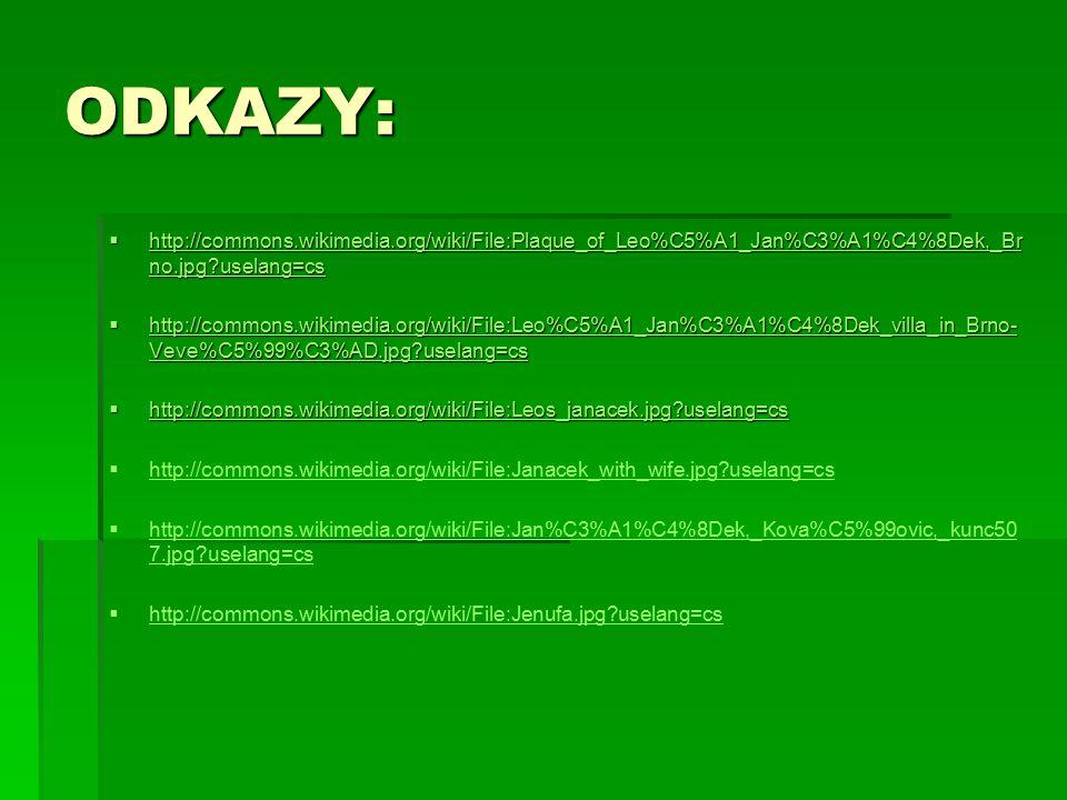 ODKAZY: http://commons.wikimedia.org/wiki/File:Plaque_of_Leo%C5%A1_Jan%C3%A1%C4%8Dek,_Brno.jpg?uselang=cs.