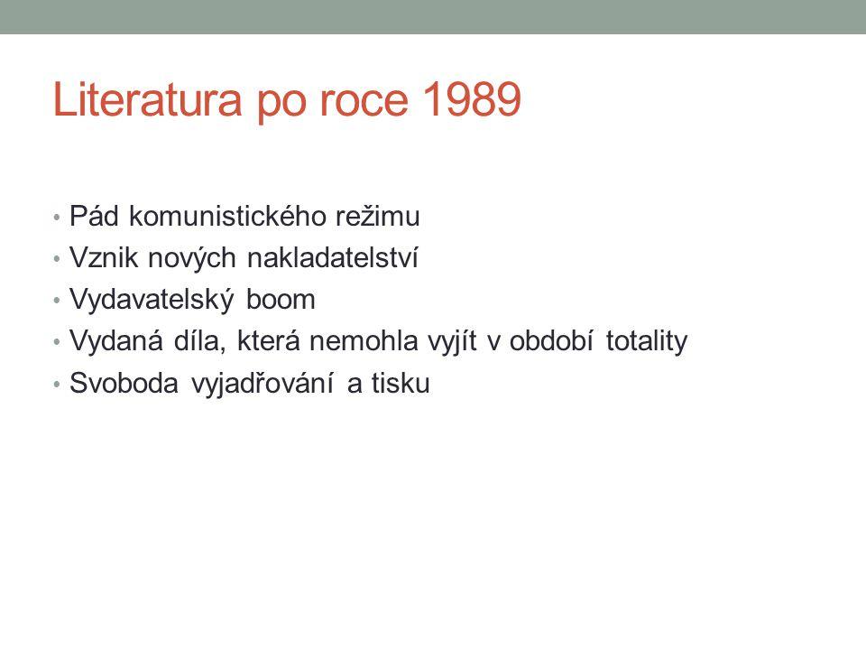 Literatura po roce 1989 Pád komunistického režimu