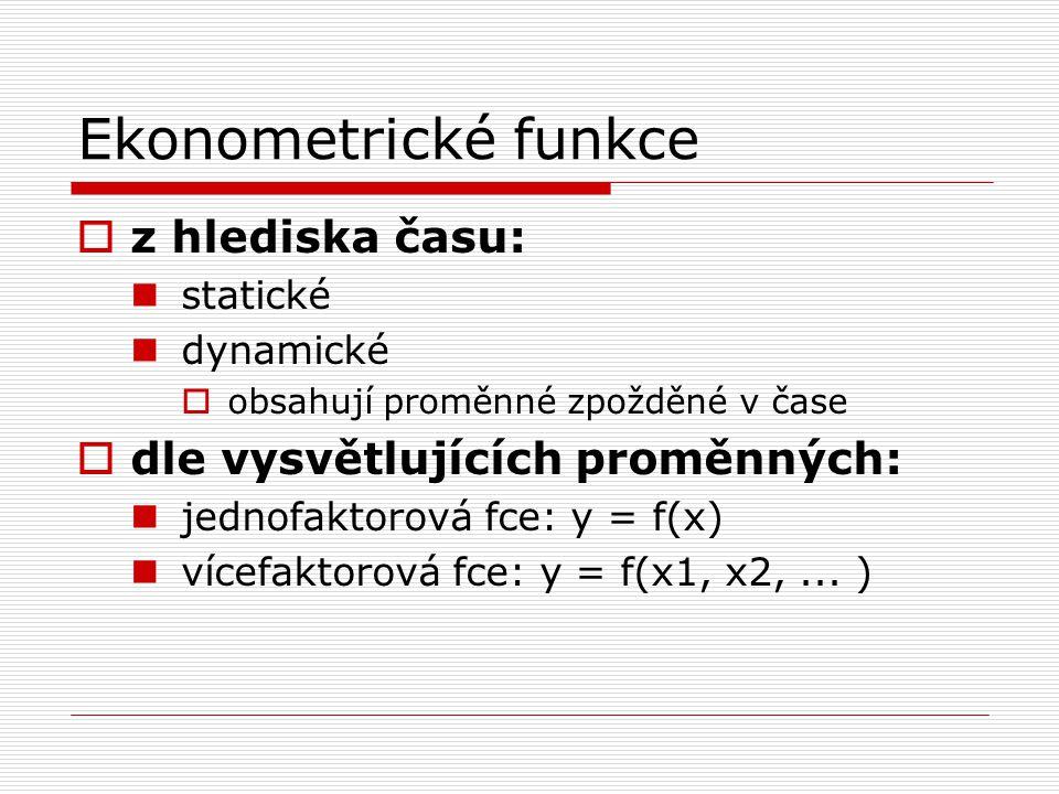 Ekonometrické funkce z hlediska času: dle vysvětlujících proměnných: