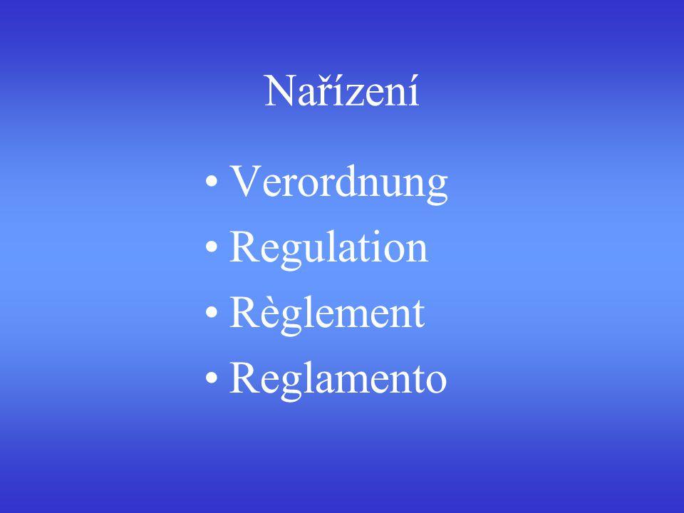 Nařízení Verordnung Regulation Règlement Reglamento