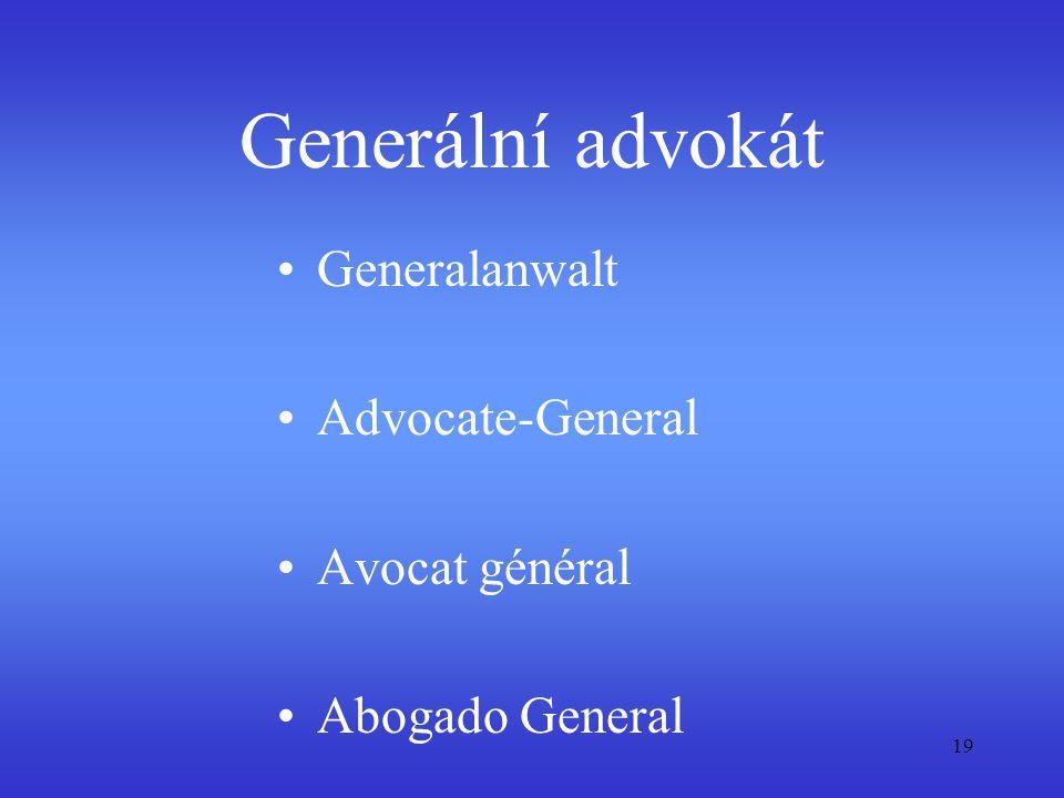 Generální advokát Generalanwalt Advocate-General Avocat général