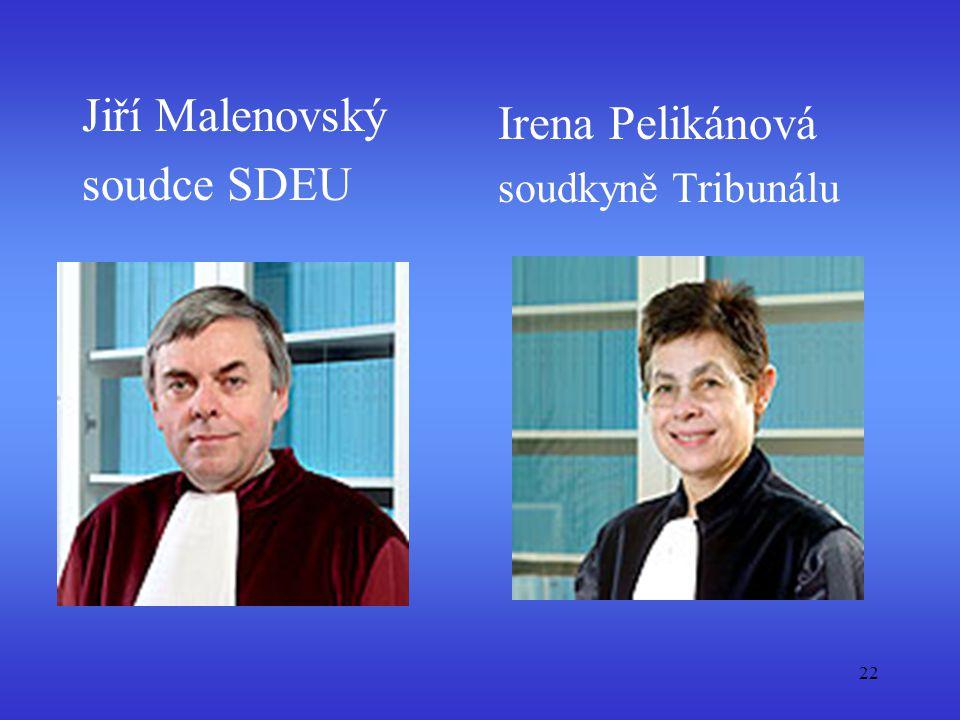 Jiří Malenovský soudce SDEU Irena Pelikánová soudkyně Tribunálu