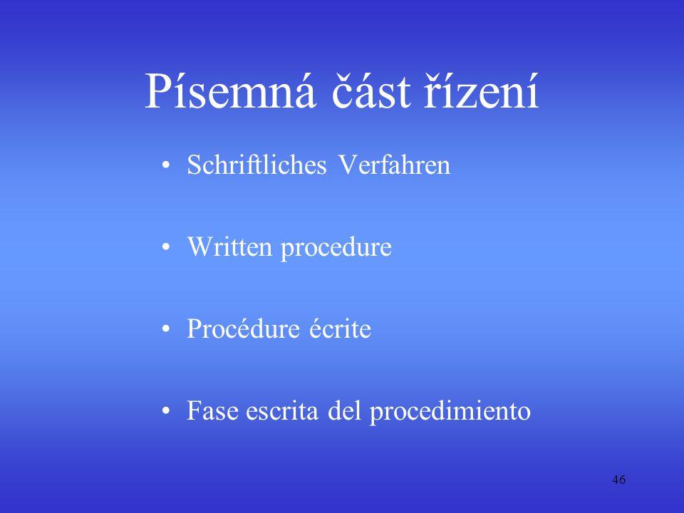 Písemná část řízení Schriftliches Verfahren Written procedure