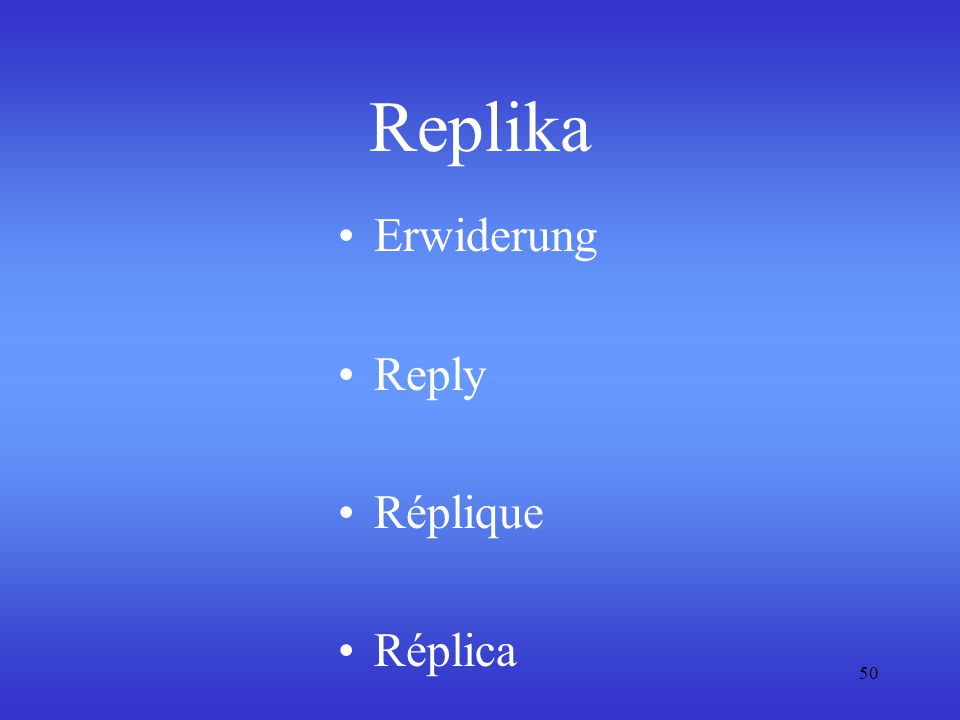 Replika Erwiderung Reply Réplique Réplica
