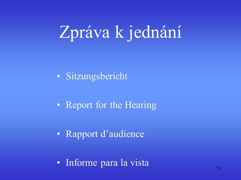 Zpráva k jednání Sitzungsbericht Report for the Hearing