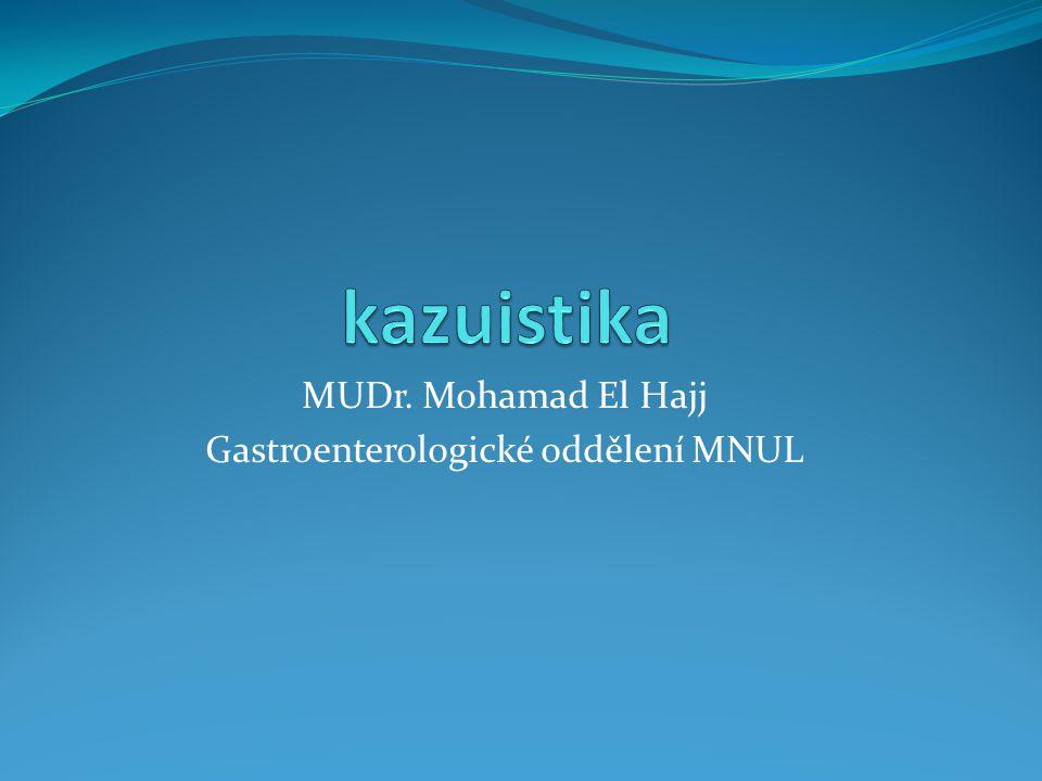 MUDr. Mohamad El Hajj Gastroenterologické oddělení MNUL
