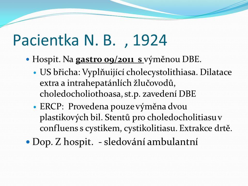 Pacientka N. B. , 1924 Dop. Z hospit. - sledování ambulantní