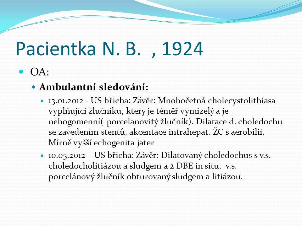 Pacientka N. B. , 1924 OA: Ambulantní sledování: