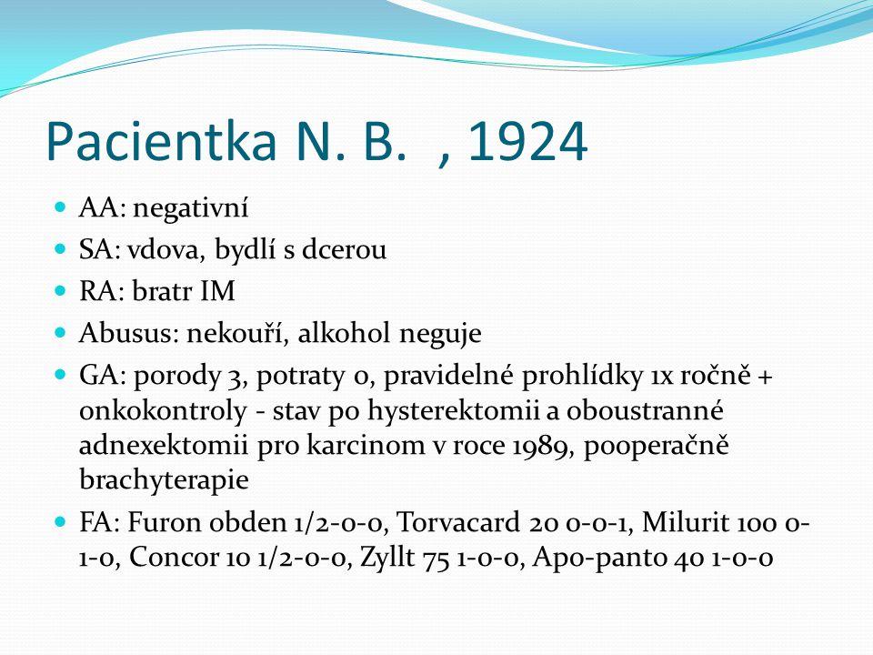 Pacientka N. B. , 1924 AA: negativní SA: vdova, bydlí s dcerou