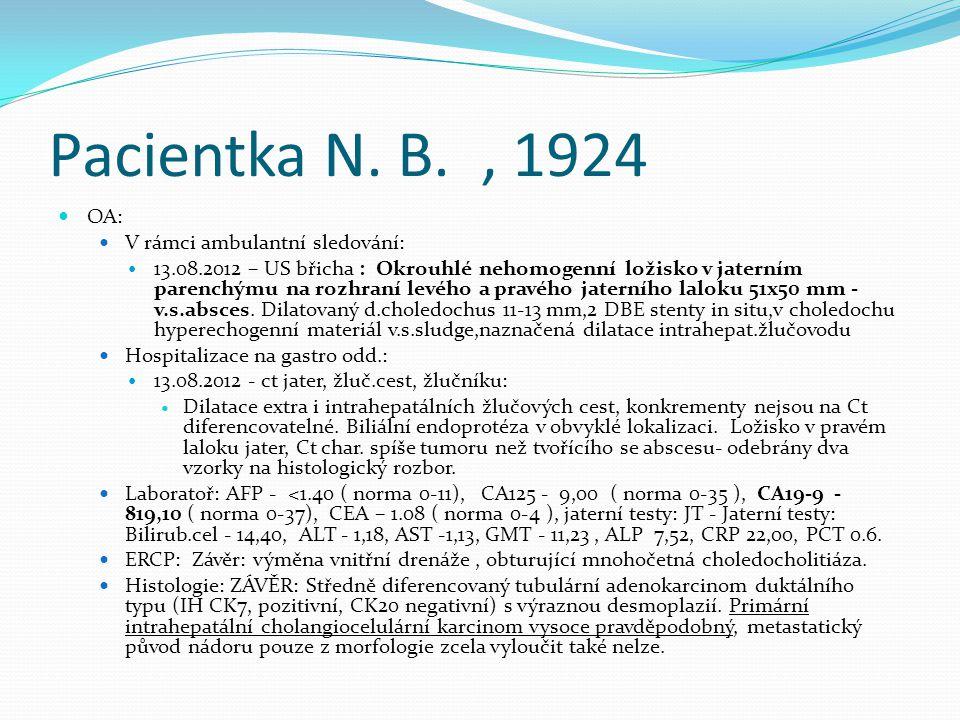 Pacientka N. B. , 1924 OA: V rámci ambulantní sledování: