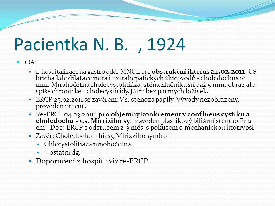 Pacientka N. B. , 1924 Doporučení z hospit.: viz re-ERCP OA: