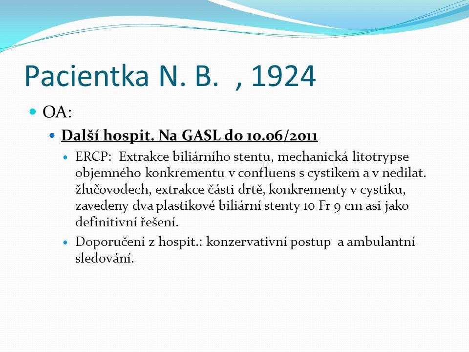 Pacientka N. B. , 1924 OA: Další hospit. Na GASL do 10.06/2011