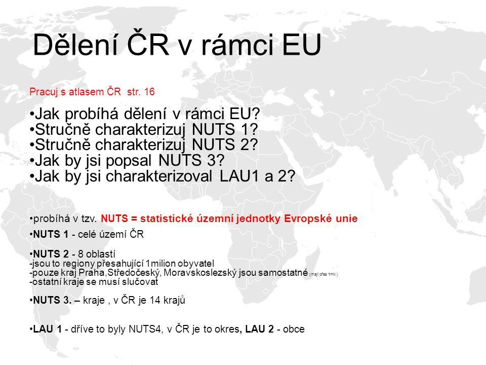 Dělení ČR v rámci EU Jak probíhá dělení v rámci EU