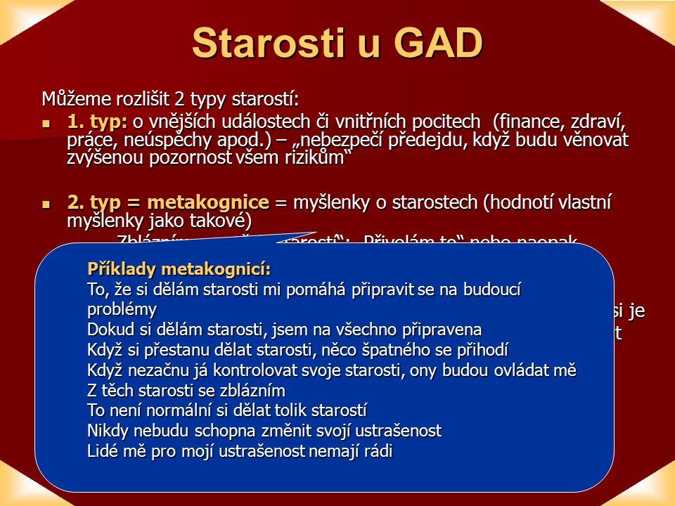Starosti u GAD Můžeme rozlišit 2 typy starostí: