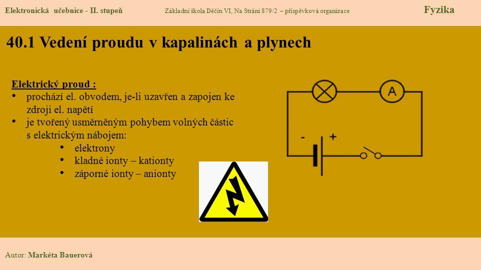 40.1 Vedení proudu v kapalinách a plynech