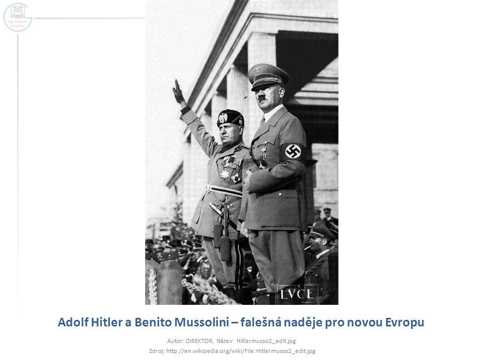 Adolf Hitler a Benito Mussolini – falešná naděje pro novou Evropu