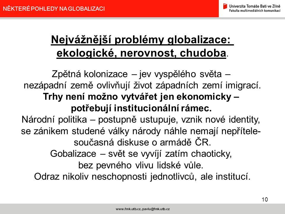 Nejvážnější problémy globalizace: ekologické, nerovnost, chudoba.